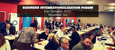 Business Internationalization Forum 2017 East Sarajevo